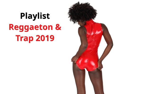 Playlist Reggaeton & Trap 2019