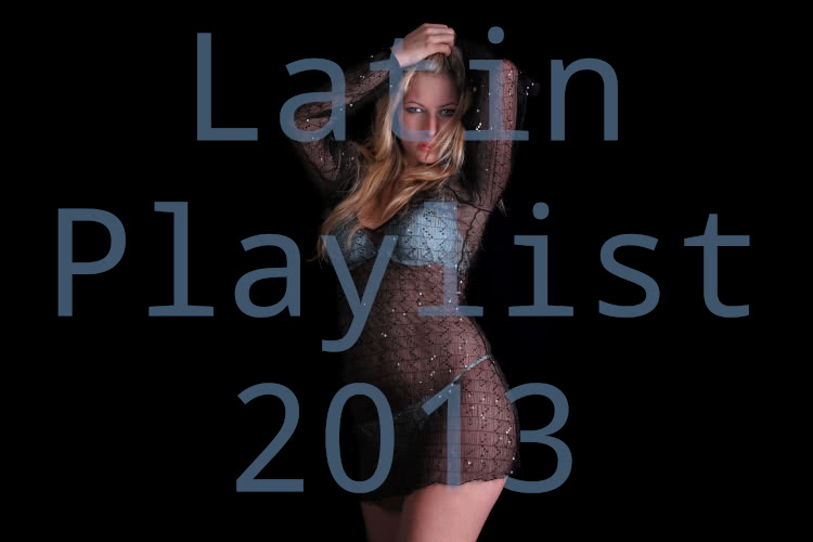 Latin Playlist 2013