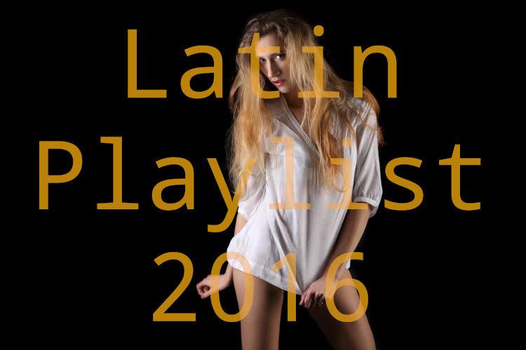 Latin Playlist 2016