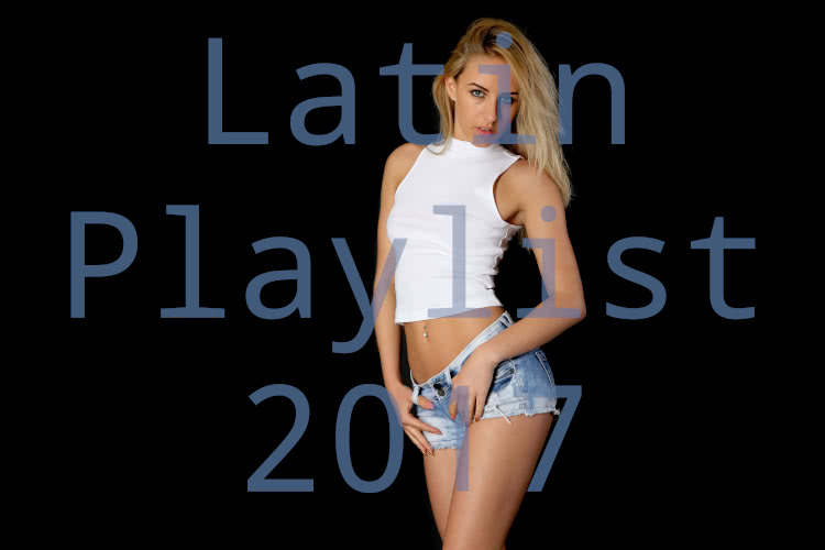 Latin Playlist 2017